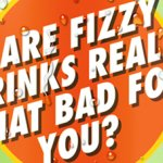 Are fizzy drinks really that bad for you?