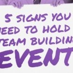 5 signs you need to hold a team building event