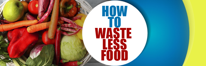 VictorsFood-How-to-waste-less-food